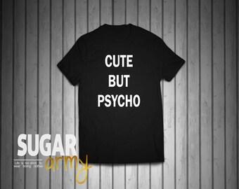 Cute but psycho shirt, cute but pyscho, instagram shirts, tumblr shirt, cute but psycho tee, 100% Cotton shirts, Unisex shirt
