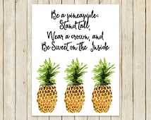 """Pineapple Kitchen Print, """"Be A Pineapple: Stand Tall, Wear a Crown, and Be Sweet On The Inside"""", 11x14, 8x10, 5x7, 4x6, Piper and Lily"""