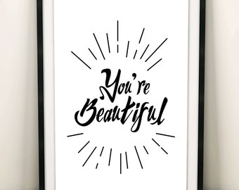 You're Beautiful - a motivational digital poster in black and white.
