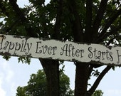 HAPPILY EVER AFTER Starts Here Sign, Shabby Chic Wedding Sign, Aisle Sign, Fairytale Wedding, Distressed Sign, Rustic Wedding, Aged Sign