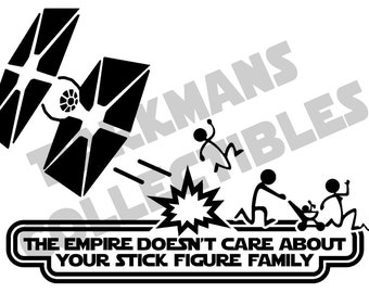The Empire Doesn't Care About Your Stick Figure Family - Star Wars Vinyl Sticker - Car Decal Sticker
