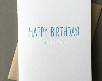 Hidden Message: Happy Birthday You Old Bastard, single letterpress card