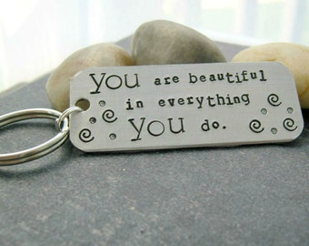 You Are Beautiful in Everything You Do Keychain, personalize backside, self-esteem, empowerment, inspirational quote, girl power K-ALB