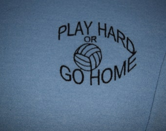 50% off SALE Crew Neck Sweatshirt Volleyball Play Hard or Go Home Embroidery Stitched RTS 1X