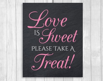 Printable Love is Sweet Please Take a Treat 5x7, 8x10 Black and Medium Pink Chalkboard Wedding or Bridal Shower Candy Buffet Sign
