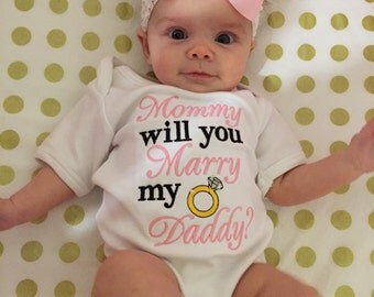 Mommy will you marry my daddy onesie