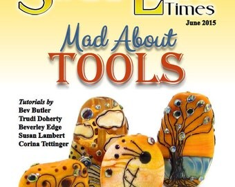 June 2015 Soda Lime Times Lampworking Magazine - Mad About Tools - (PDF) - by Diane Woodall
