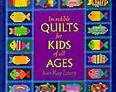 Incredible Quilts for Kids of All Ages by Jean R. Laury (1993, Paperback)