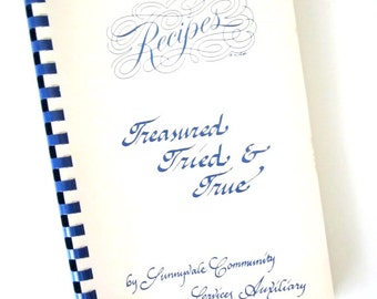 TREASURED TRIED & TRUE 1983 Sunnyvale, California Community Services Auxiliary Cookbook Cook Book