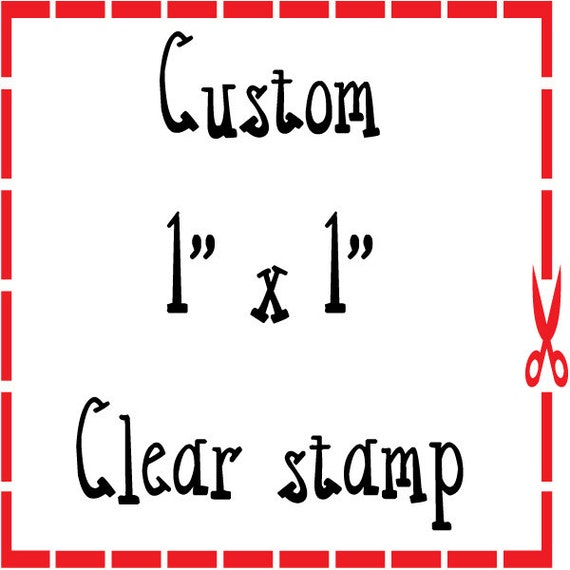 Personalized Clear Stamp 1 x 1