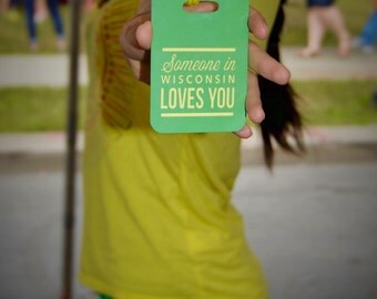 Someone in Wisconsin Loves You luggage tag