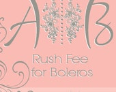 Rush Fee for Boleros