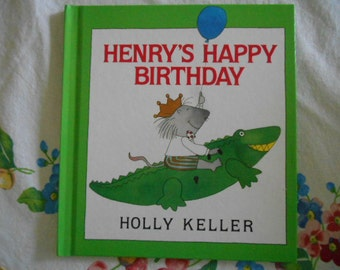 """1990 First Edition """" Henry's Happy Birthday"""" By Holly Keller HB Book"""