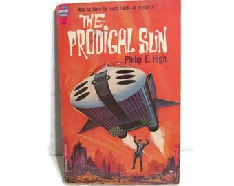 The Prodigal Sun - Phillip High - 1964 pulp science fiction