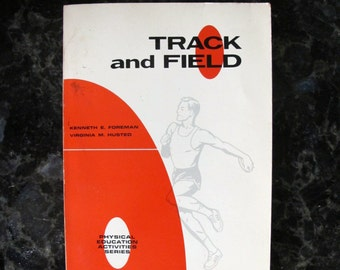 Vintage Athletics TRACK and FIELD Physical Education Series 1966 Foreman and Husted, Seattle Public Schools Wm. C Brown Publishers