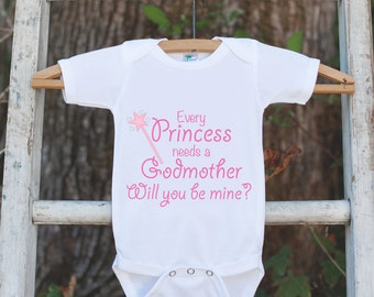Will You Be My Godmother Outfit - Infant Baby Girl Bodysuit Every Princess Needs a Godmother Onepiece - Godchild & Godparent Keepsake
