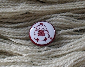 "Yarn Chicken 1"" Button for Knitting Knitters Who Knit"