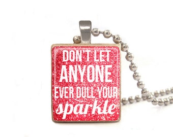 Pink Don't Let Anyone Ever Dull Your Sparkle Necklace | Pink Sparkle Jewelry | Sparkle Charm | Inspirational Jewelry | Necklace for Daughter