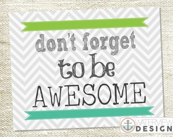 don't forget to be awesome // printable wall art