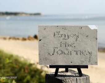 Beach Theme Photo Print- Enjoy the Journey, upbeat sentiment on Small Black Wood Easel, sand writing, unique gift, coastal décor, word art