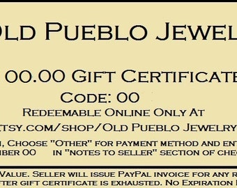 100.00 Gift Certificate For Old Pueblo Jewelry