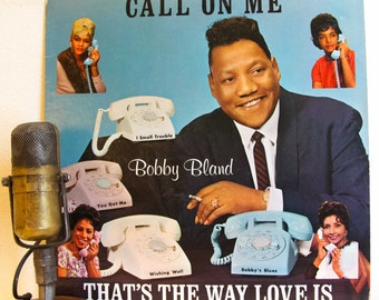 "ON SALE Bobby ""Blue"" Bland Vinyl Record Album Lp Vintage 1960s Blues Soul R&B Pop Love Songs ""Call On Me; That's The Way Love Is"" (1980 Mca"