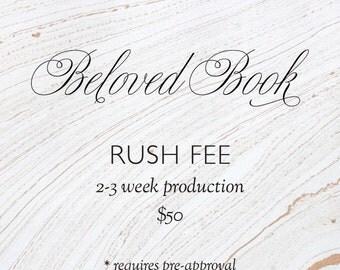 Beloved Book Rush Fee // 2-3 week production