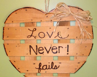 Country Rustic Cabin Wood Sign - Basket Lid Heart- Love NEVER Fails -Wood Burnt  FREE SHIPPING!!!