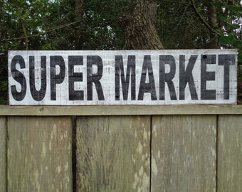 Super Market Sign,30x7.25, Kitchen Signs, Fixer Upper Signs, Custom, Reclaimed Wood Signs,Farmhouse Signs