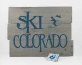 Ski Colorado sign wooden signs