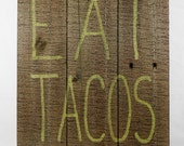 Eat Tacos sign wooden signs