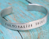 PERSONALIZE THIS CUSTOM Cuff Bracelet Aluminum Personalized For You Names Dates Anniversary Achievements Birthday Gift Sturdy 12g aluminum