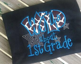 Wild about 1st Grade shirt Wild about First grade Teacher  Shirt