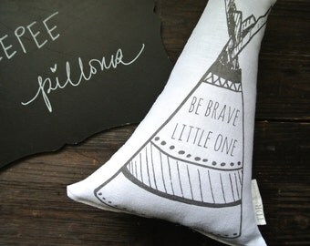 Be Brave Little One Pillow, Personalized Teepee Pillow, Mini Teepee Pillow, Tepee Pillow, Nursery Pillow, Tribal Decor, Linen Teepee Pillow