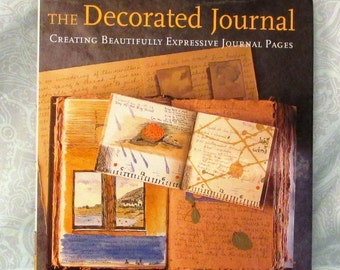 The Decorated Journal Gwen Diehn Instruction Book Creating Beautifully Expressive Journal Pages