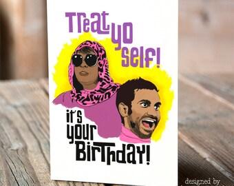 Treat Yo Self Birthday Card - Funny Greeting Card - Aziz Ansari - Treat Yourself Card - Pop Culture Quotes