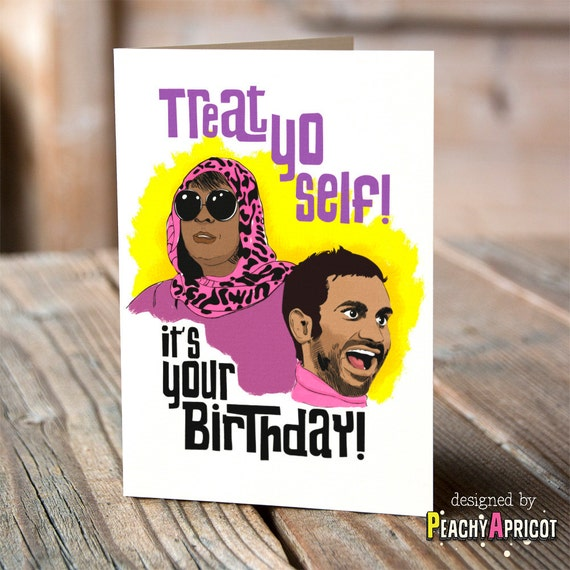 Treat Yo Self Birthday Card Funny Greeting Card Aziz