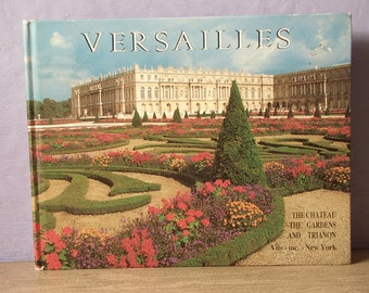Vintage Versailles complete guide book, 1984, The Chateau The Gardens and Trianon, travel book, French garden book architecture book
