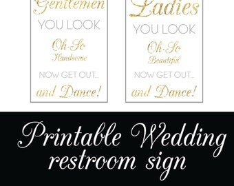 Ladies & Gentlemen Wedding Restroom Sign | DIY Printable File 5X7 Gold Glitter, Chalkboard | You Look Oh So Beautiful Now Get Out and Dance