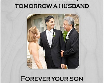 Today A Groom Tomorrow A Husband Forever Your Son Rustic Wedding Picture Frame, Mother Of The Groom Frame, Personalized Wedding Frame