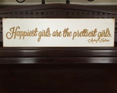 HAPPIEST GIRLS are the PRETTIEST Girls Quote from Audrey Hepburn Wooden Sign Plaque U-Pick Color Hand-Painted