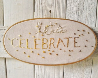 Embroidery hoop sign embroidered canvas oval ombre lets celebrate- free shipping US