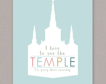 "PRINTABLE 8x10 ""I Love To See The Temple I'm Going There Someday"" Poster - PDF Digital File"