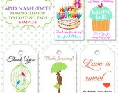 Personalize your gift tags with a name or date 5.00 - Custom tags are 10.00 - Birthday - Wedding/baby shower - With a purchase of favours