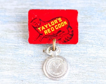 Taylor's Red Coon Badge - Promo Pin - Die Cut Tin Litho Tobacco Advertising Tag