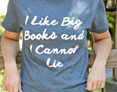 Funny T-Shirt Book Lover Gift - I Like Big Books and I Cannot Lie - Gifts for Her - Funny Gifts for Friends - Quote Shirt - Funny Quotes