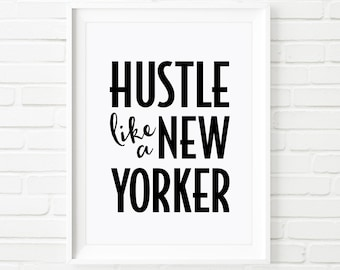 New York print, Printable Art, Hustle like a New Yorker, Home decor, Typography print, quote art, Travel quote, black and white, typography