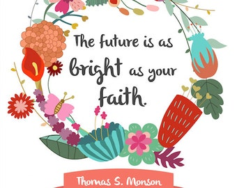 The Future Is As Bright As Your Faith Poster Print