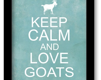 Keep Calm and Love Goats Art Print, goat lover gift, wall decor, farm decor, Billy goat