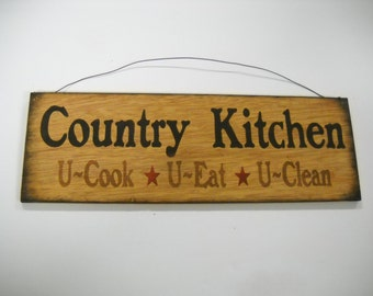 Country kitchen U cook U Eat U Clean Hand Stenciled Wooden Wall Art Sign